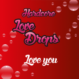 Hardcore Lovedrops Love You
