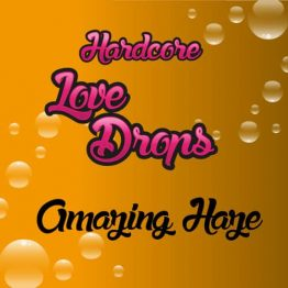 Hardcore Love Drops Amazing Haze