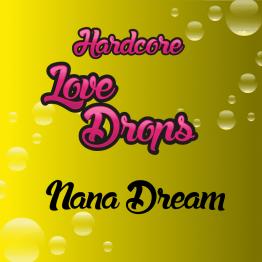 Hardcore Lovedrops Nana Dream